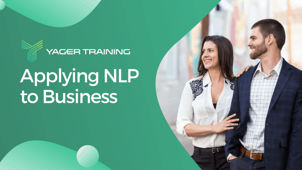 NLP Business Training - Yager Training Company - Self-Mastery